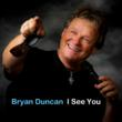 "Bryan Duncan Is Back On The Radio With ""I See You"""