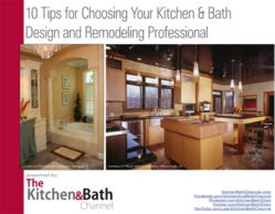 10 Tips for Choosing Your Kitchen & Bath Design and Remodeling Professional