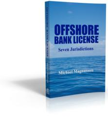 Offshore Bank License - Seven Jurisdictions by Michael Magnusson
