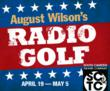 South Camden Theatre Company Opens RADIO GOLF by August Wilson
