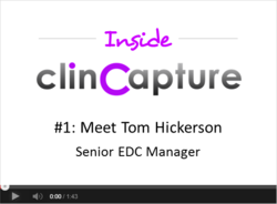Inside ClinCapture Videos Series - Interview with Tom Hickerson, open-source EDC expert