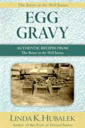 The book Egg Gravy, by Linda K. Hubalek, is a collection of recipes pioneer women used during their homesteading days.