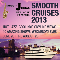 The Smooth Cruises, presented by Smooth Jazz New York, features 10 nights of world class contemporary jazz, Wednesdays 6/26 thr 8/28 at 6:30 and 9:30pm.