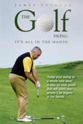 Image of the front cover of the book The Golf Swing: It's all in the Hands