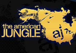 """""""The American Jungle"""""""