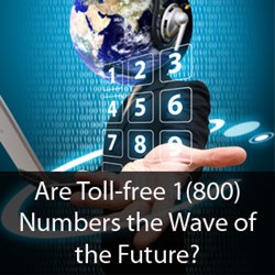 Are Toll-free 1(800) Numbers the Wave of the Future?