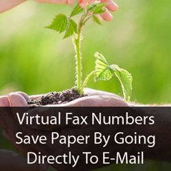 Virtual Fax numbers save paper by going directly to e-Mail