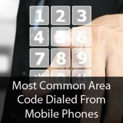 most common area code dialed from mobile phones