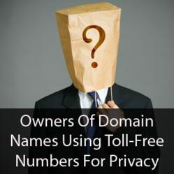 Owners of domain names using toll-free numbers for privacy