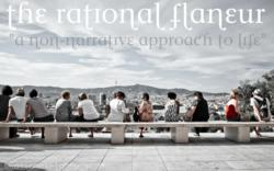 The Rational Flaneur