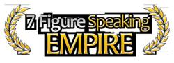 7 Figure Speaking Empire