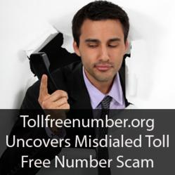 Tollfreenumber.org Uncovers misdialed toll free number scam