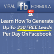 ViralFBFormula to Generate Up To 350 Leads Per Day on Facebook Now...