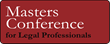 The Masters Conference for Legal Professionals Announces their 2014...