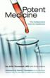 "The Book ""Potent Medicine: The Collaborative Cure for Healthcare""..."