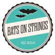 Bats on Strings