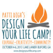"Patti Digh Launches ""Design Your Life Camp 2013"""