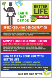 Green House Cleaning Service Better Life Maids will be having several demonstrations at this year's Earth Day Festival