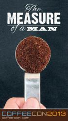 Measure of A Man CoffeeCON 2013