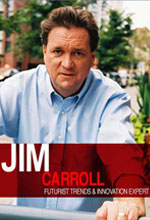 Jim Carroll, Futurist, Trends and Innovation Expert