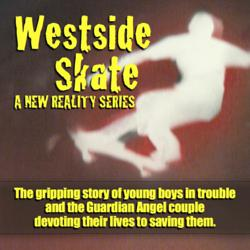 Westside Skate is a new TV pilot project seeking funding on Kickstarter.com.