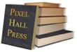 The Future of Short Fiction is Looking Good: Pixel Hall Press...