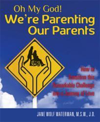 Parenting Our Parents - Caring for an Elderly Parent