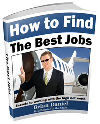 Former celebrity personal assistant and headhunter to the stars, Brian Daniel, shares secrets for landing the best jobs in America.