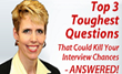Top 3 Toughest Interview Questions - ANSWERED by Peggy McKee