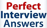Perfect Interview Answers