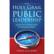 A New Focus for Public Leaders in New Book The Holy Grail of Public...