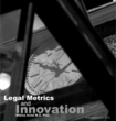 Legal Metrics and Innovation
