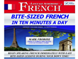 BITE-SIZED FRENCH IN TEN MINUTES A DAY