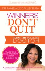 """Winners Don't Quit . . . Today They Call Me Doctor"""