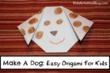 Make A Dog: Easy Origami Ideas For Kids Have Been Released On Kids...