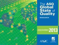 """The ASQ Global State of Quality Research: Discoveries 2013"" report provides initial insights and data collected from 2,000 companies in 22 countries."