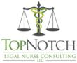 TopNotch Legal Nurse Consulting, LLC Announces its Launch
