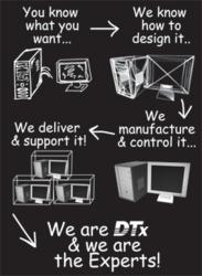 Since 1991, DTx has been recognized as an expert in highly reliable embedded computing systems and advanced displays. As an Technology Systems Integrator we provide engineering, manufacturing and supply chain management services to OEMs.