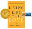 Living the Life You Love wins prestigious designations