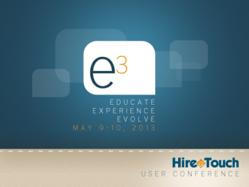HireTouch E3 User Conference - Educate, Experience, Evolve