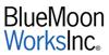 Blue Moon Works, Inc.