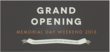 Grand Opening Memorial Day Weekend