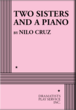 TWO SISTERS AND A PIANO by Nilo Cruz