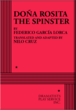 DOÑA ROSITA THE SPINSTER, by Federico García Lorca, translated and adapted by Nilo Cruz