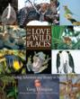 """Brown Books Publishing Group is Proud to Announce the Release of """"For the Love of Wild Places: Finding Adventure and Beauty in Nature"""" by Greg and Mary Beth Dimijian"""