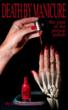Death By Manicure: A Savvy Nail Technician Uncovers a Plot to Kill...