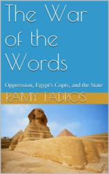 "Front cover of ""The War of the Words: Oppression, Egypt's Copts, and the State"""