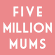 Five Million Mums Square Logo