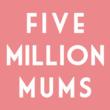 Five Million Mums Square Logo