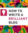 How to Write a Brilliant Blog